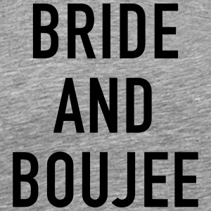 Bride and Boujee - Men's Premium T-Shirt