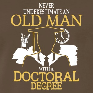 Old Man With A Doctoral Degree T Shirt - Men's Premium T-Shirt