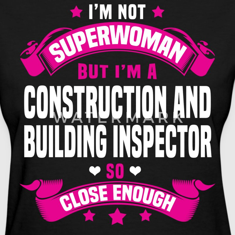 Construction and Building Inspector Tshirt - Women's T-Shirt