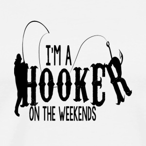 I'm A Hooker On The Weekends T Shirt - Men's Premium T-Shirt