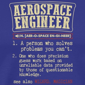 Aerospace Engineer Meaning T Shirt - Men's Premium T-Shirt