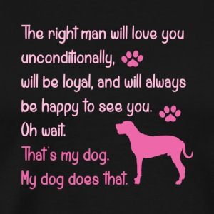 My Dog Will Love You Unconditionally T Shirt - Men's Premium T-Shirt