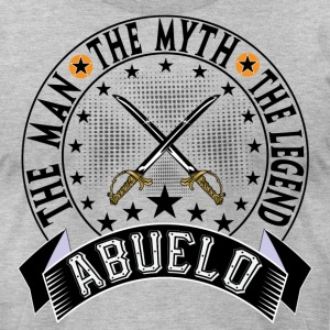 ABUELO THE MAN THE MYTH THE LEGEND T-Shirts - Men's T-Shirt by American Apparel