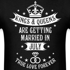 Kings and Queens are married in July Wedding T-Shi - Men's T-Shirt