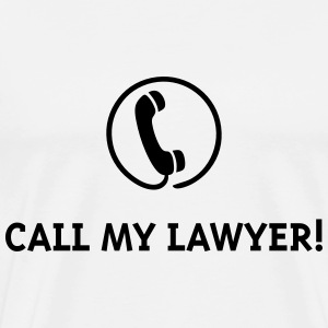 Call My Lawyer! T-Shirts - Men's Premium T-Shirt