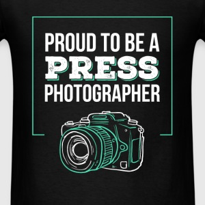 Press Photographer - Proud to be a press photograp - Men's T-Shirt
