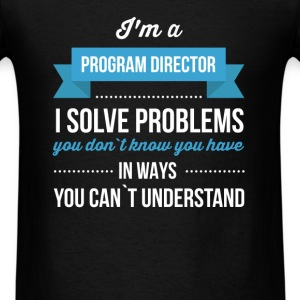 Program Director - I`m a Program Director, I solve - Men's T-Shirt