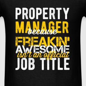 Property Manager - Property manager because freaki - Men's T-Shirt
