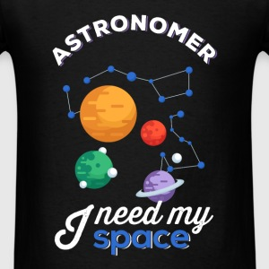 Astronomer - Astronomer. I need my space - Men's T-Shirt