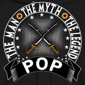 POP THE MAN THE MYTH THE LEGEND Hoodies - Men's Hoodie