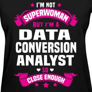 Data Conversion Analyst T-Shirts - Women's T-Shirt