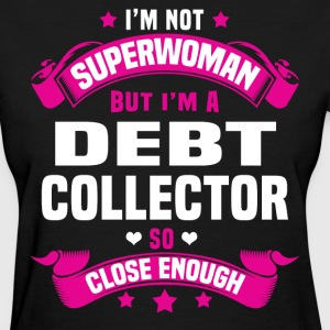 Debt Collector T-Shirts - Women's T-Shirt