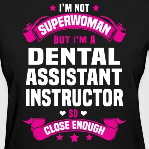 Dental Assistant Instructor T-Shirts - Women's T-Shirt