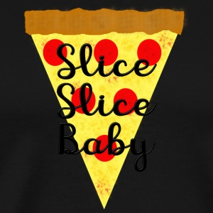 Slice Slice Baby - Men's Premium T-Shirt