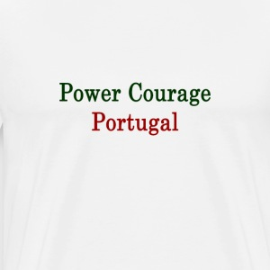 power_courage_portugal_ T-Shirts - Men's Premium T-Shirt