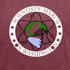 March for Science - Women´s Roll Cuff T-Shirt