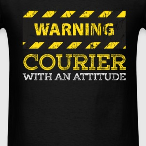 Courier - Warning! Courier with an attitude - Men's T-Shirt