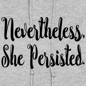 Nevertheless She Persisted Hoodies - Women's Hoodie