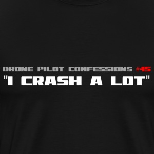 Dronepilot confessions #45 I crash a lot - Men's Premium T-Shirt