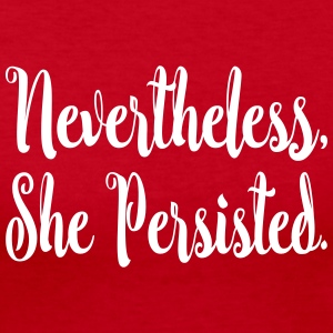Nevertheless She Persisted Long Sleeve Shirts - Women's Long Sleeve Jersey T-Shirt