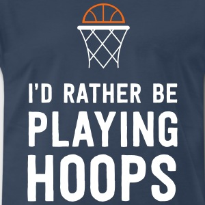 I'd rather be playing hoops T-Shirts - Men's Premium T-Shirt