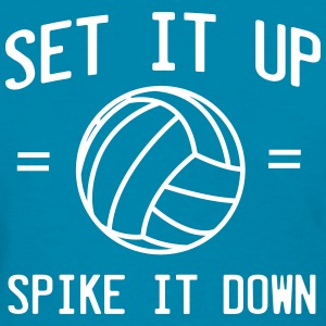 Volleyball. Set it up, Spike it down T-Shirts - Women's T-Shirt