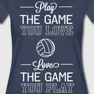 Volleyball. Play the game you love. Love the game T-Shirts - Women's Premium T-Shirt