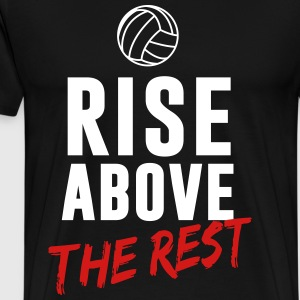 Volleyball: Rise above the rest T-Shirts - Men's Premium T-Shirt