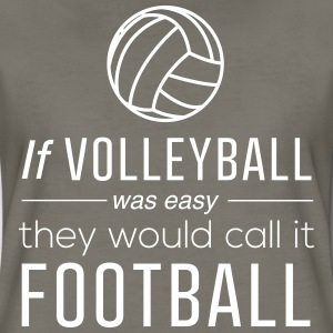 If volleyball was easy they would call it football T-Shirts - Women's Premium T-Shirt