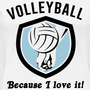 Volleyball because I love it T-Shirts - Women's Premium T-Shirt