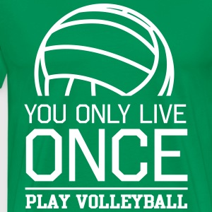 You only live once. Play volleyball T-Shirts - Men's Premium T-Shirt