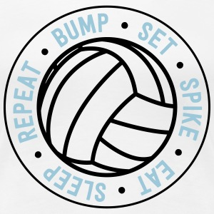 Volleyball. Bump. Set. Spike. Eat. Sleep. Repeat T-Shirts - Women's Premium T-Shirt