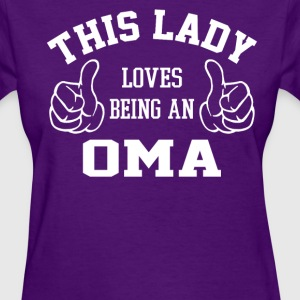 This Lady Loves Being An Oma - Women's T-Shirt