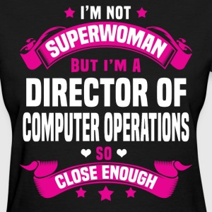 Director of Computer Operations Tshirt - Women's T-Shirt
