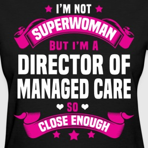 Director of Managed Care Tshirt - Women's T-Shirt