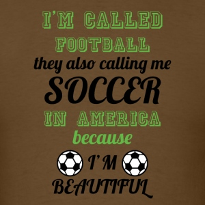 I'm Called Soccer football america funny jokes  - Men's T-Shirt