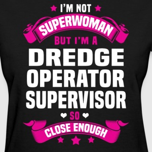 Dredge Operator Supervisor Tshirt - Women's T-Shirt