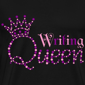 Writing Queen T-Shirts - Men's Premium T-Shirt
