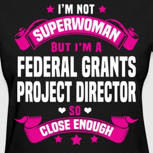 Federal Grants Project Director Tshirt - Women's T-Shirt