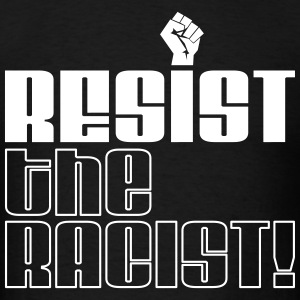 resist the racist T-Shirts - Men's T-Shirt