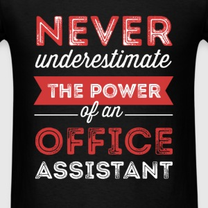 Office Assistant - Never underestimate the power o - Men's T-Shirt