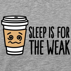 Sleep is for the weak T-Shirts - Men's Premium T-Shirt