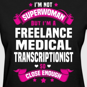 Freelance Medical Transcriptionist Tshirt - Women's T-Shirt