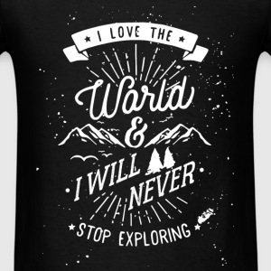 Inspiration - I love the world and I will never st - Men's T-Shirt