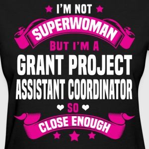 Grant Project Assistant Coordinator T-Shirts - Women's T-Shirt