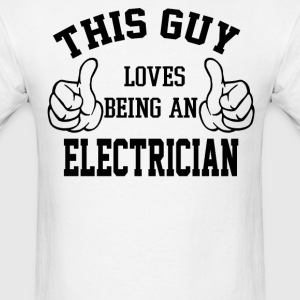 This Guy Loves Being An Electrician - Men's T-Shirt