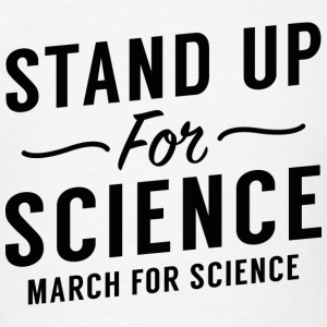 Stand Up For Science - Men's T-Shirt