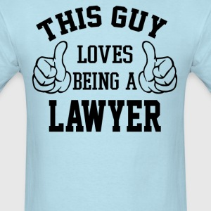 This Guy Loves Being A Lawyer - Men's T-Shirt