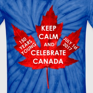 KEEP CALM 150 YEARS CANADA - Unisex Tie Dye T-Shirt