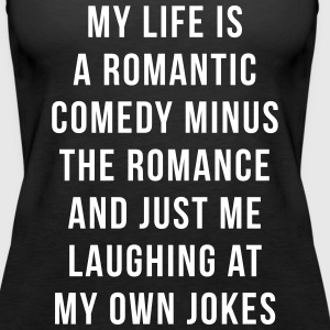 Romantic Comedy Funny Quote Tanks - Women's Premium Tank Top